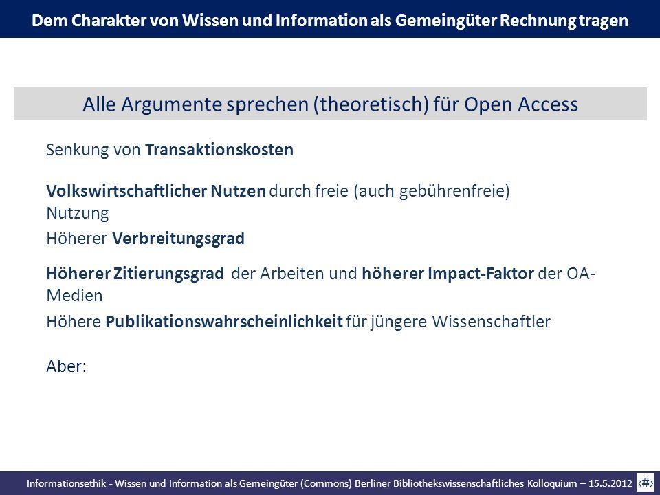 Informationsethik - Wissen und Information als Gemeingüter (Commons) Berliner Bibliothekswissenschaftliches Kolloquium – 15.5.2012 64 Alle Argumente s