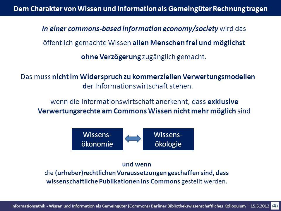 Informationsethik - Wissen und Information als Gemeingüter (Commons) Berliner Bibliothekswissenschaftliches Kolloquium – 15.5.2012 65 Dem Charakter vo