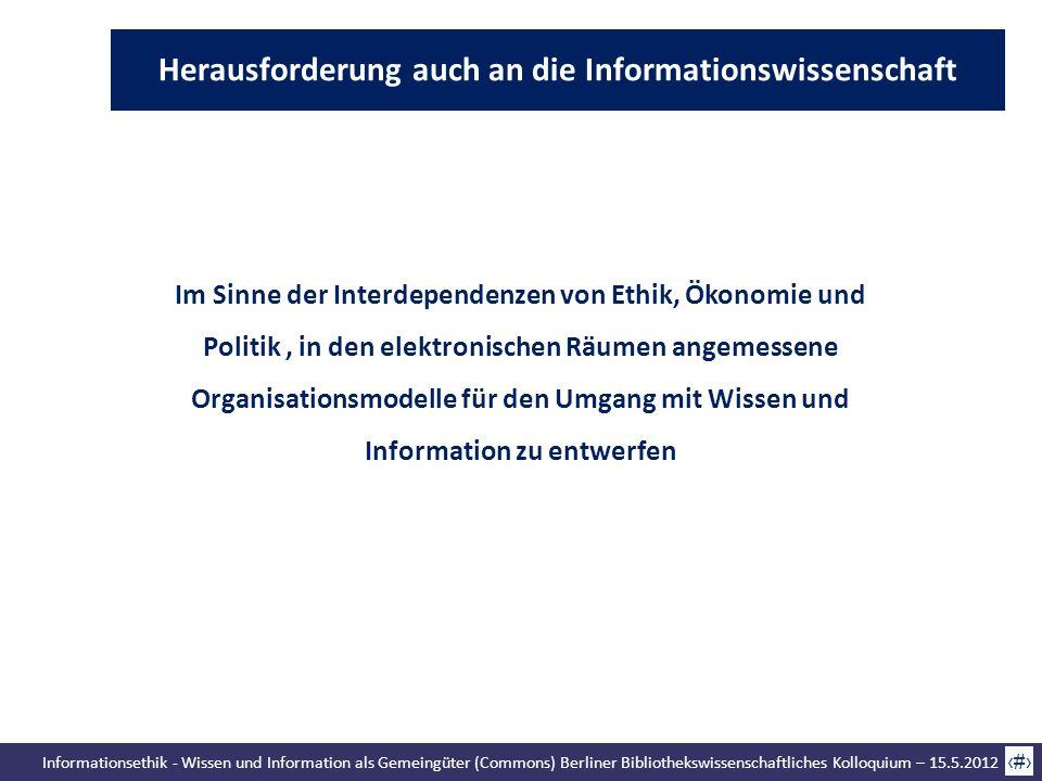 Informationsethik - Wissen und Information als Gemeingüter (Commons) Berliner Bibliothekswissenschaftliches Kolloquium – 15.5.2012 71 Im Sinne der Int