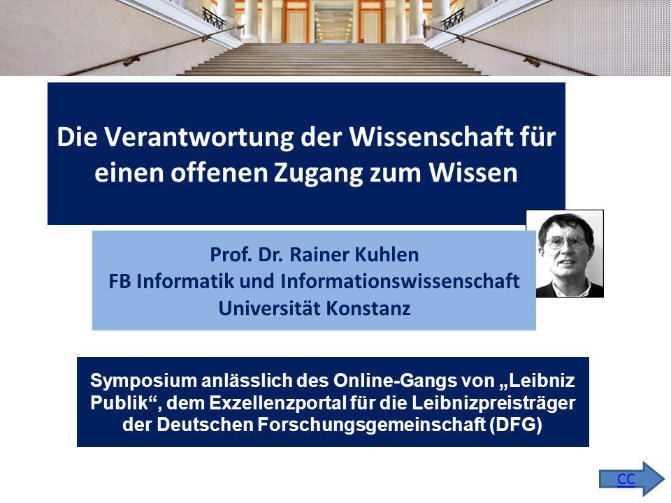 Die Verantwortung der Wissenschaft für einen offenen Zugang zum Wissen 1 Symposium anlässlich des Online-Gangs von Leibniz Publik, dem Exzellenzportal