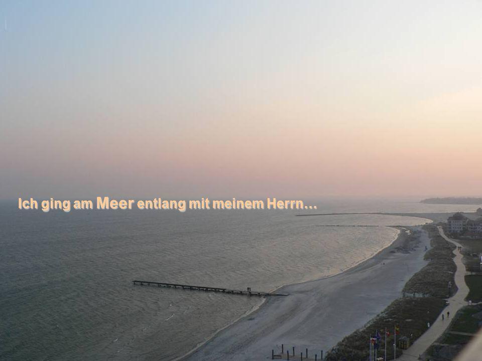 Ich ging am Meer entlang mit meinem Herrn…