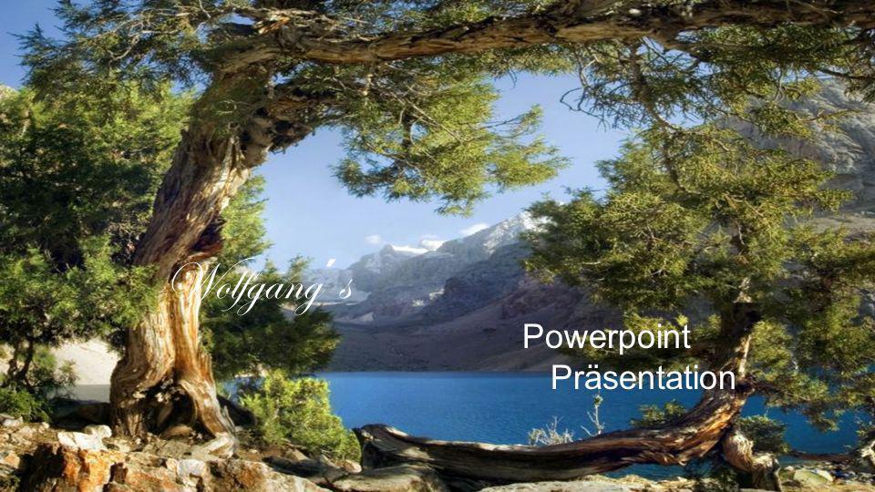 Wolfgang´s Powerpoint Präsentation