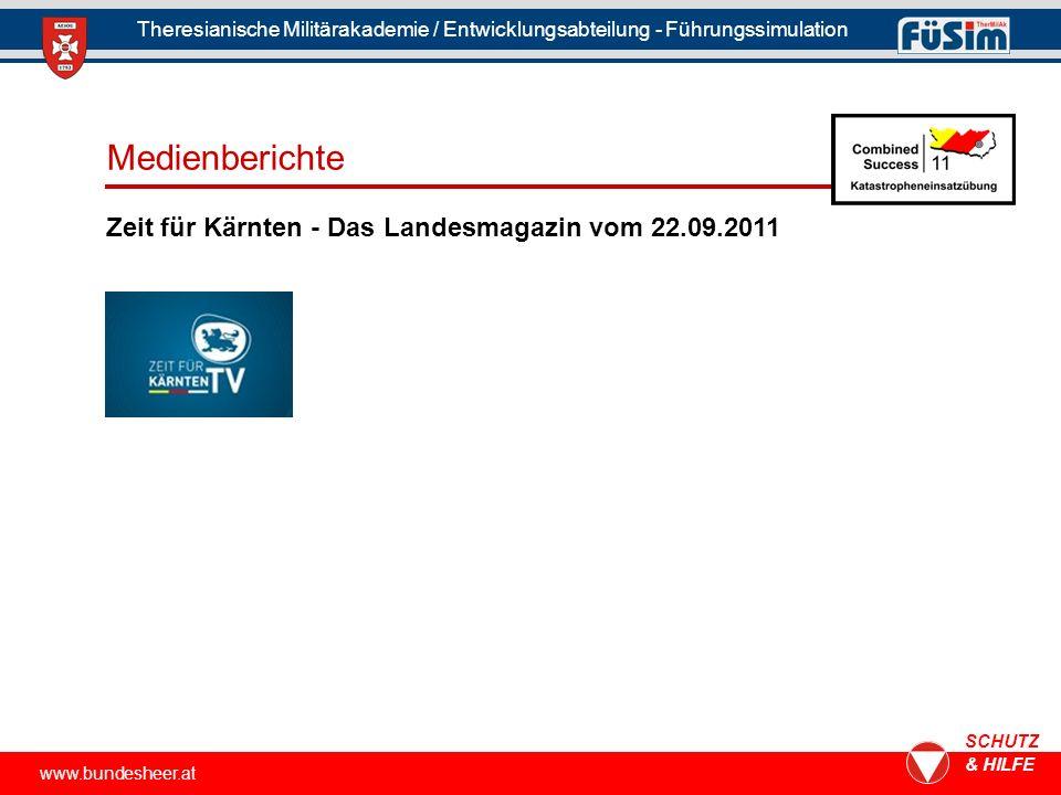 www.bundesheer.at SCHUTZ & HILFE Zeit für Kärnten - Das Landesmagazin vom 22.09.2011 Theresianische Militärakademie / Entwicklungsabteilung - Führungssimulation Medienberichte