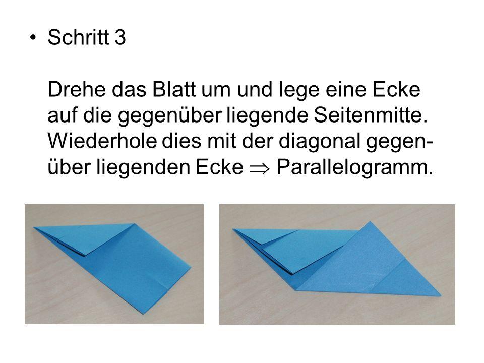 Schritt 3 Drehe das Blatt um und lege eine Ecke auf die gegenüber liegende Seitenmitte. Wiederhole dies mit der diagonal gegen- über liegenden Ecke Pa