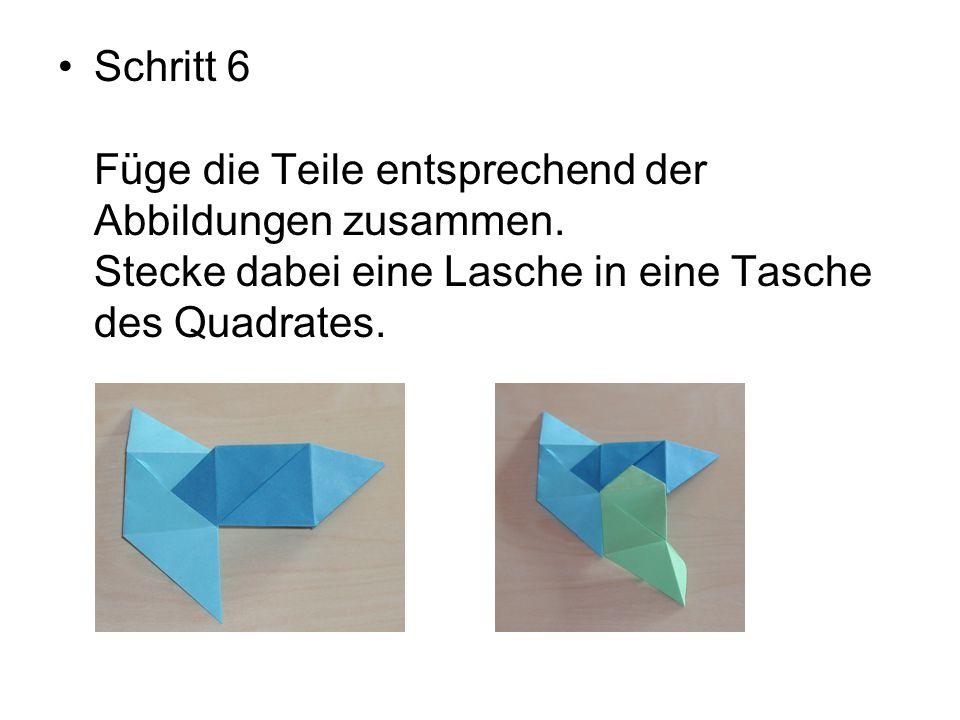 Schritt 6 Füge die Teile entsprechend der Abbildungen zusammen. Stecke dabei eine Lasche in eine Tasche des Quadrates.