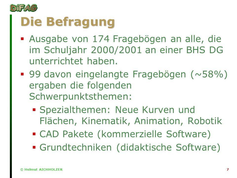 © Helmut AICHHOLZER7 Die Befragung Ausgabe von 174 Fragebögen an alle, die im Schuljahr 2000/2001 an einer BHS DG unterrichtet haben.