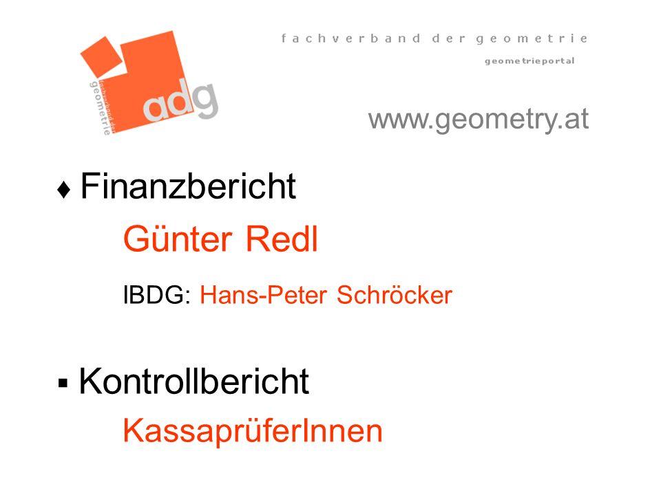 www.geometry.at Finanzbericht Günter Redl IBDG: Hans-Peter Schröcker Kontrollbericht KassaprüferInnen