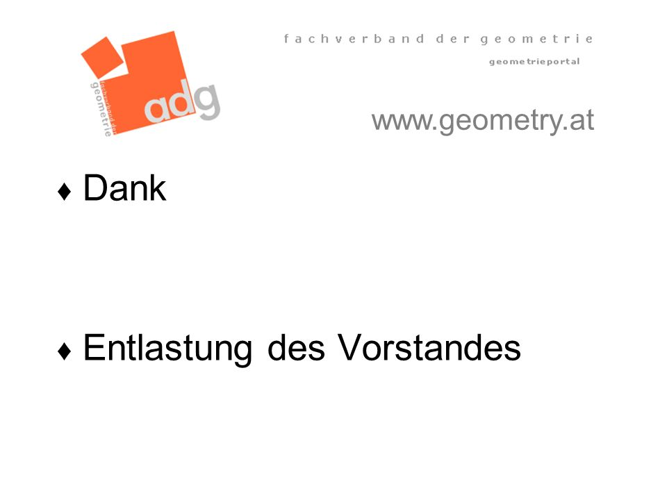 www.geometry.at Dank Entlastung des Vorstandes