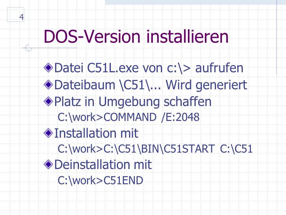 15 DOS-Version download µProfi-537 Änderungen MINI.INI cputype (80517) load mini.hex $=0 Änderungen MINI.C reg517.h P5 ^= 0x80; Compilieren C:\WORK>C51MCT MINI Debuggen >G