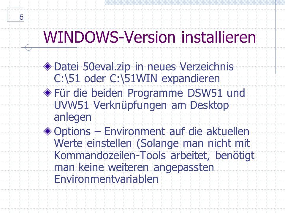 7 WINDOWS-Version compilieren Arbeitsverzeichnis C:\work enthält die Dateien wie die der DOS-Version µVision51 aufrufen (Symbol oder C:\WORK>UVW51E.EXE) Projekt New Project C:\work\echop.prj Source-Files Add ECHOP.C Save + Open All Options – Environment Pathspec C:\C51W\BIN Options – Make – After Compile Run BL51 Banked Linker – OH51 aus Options – Make – After Make Run dScope Simulator/Debugger Options - C-Compiler Object - Include debug information