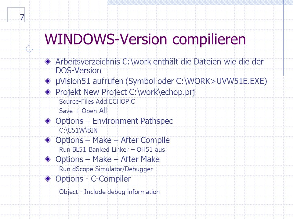 18 Simulieren statt probioeren Es ist besser, einige Stunden am Simulator ein Programm zu untersuchen als in der fertigen Hardware Mutmassungen anzustellen Beispiel: ADC1.C, ADC2.C, ADC3.C