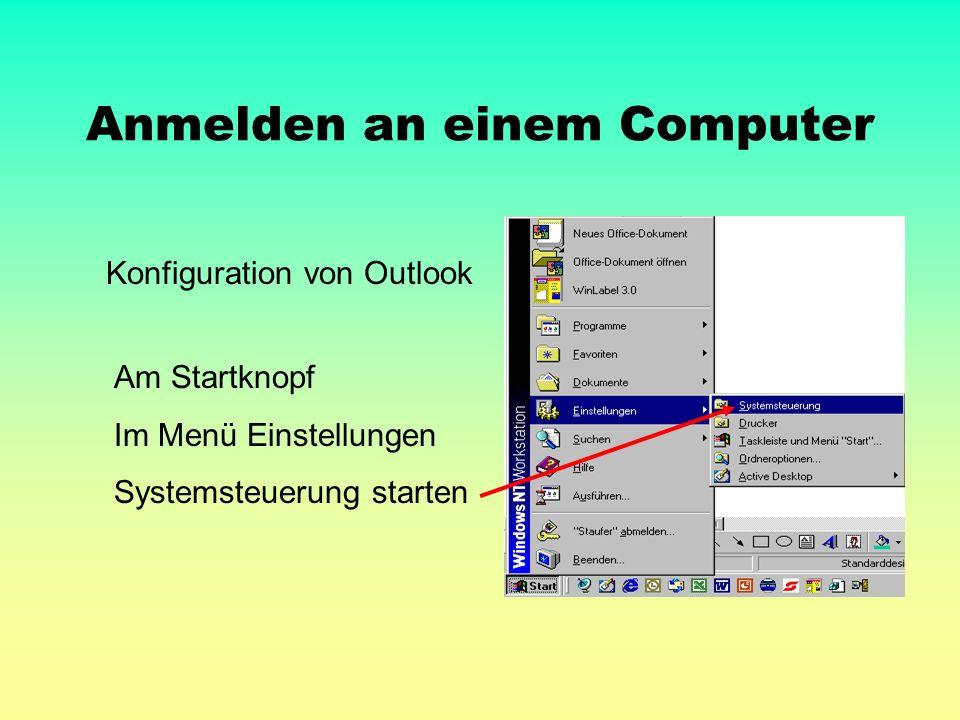 Anmelden an einem Computer Konfiguration von Outlook Am Startknopf Im Menü Einstellungen Systemsteuerung starten