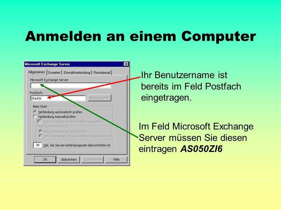 Anmelden an einem Computer Ihr Benutzername ist bereits im Feld Postfach eingetragen.