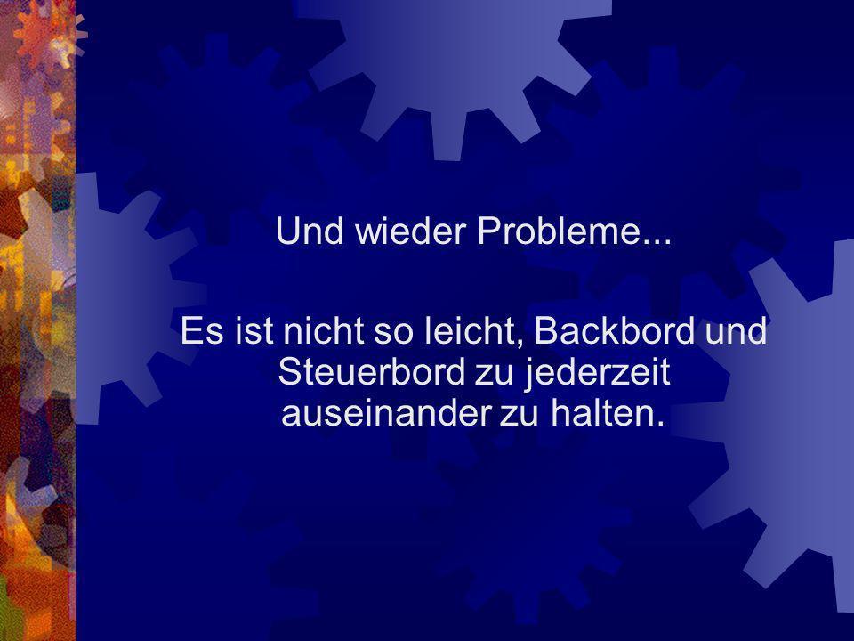 Und wieder Probleme...