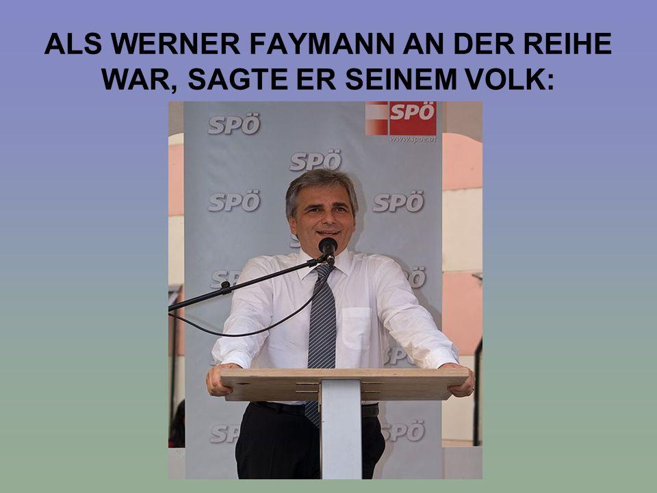 ALS WERNER FAYMANN AN DER REIHE WAR, SAGTE ER SEINEM VOLK: