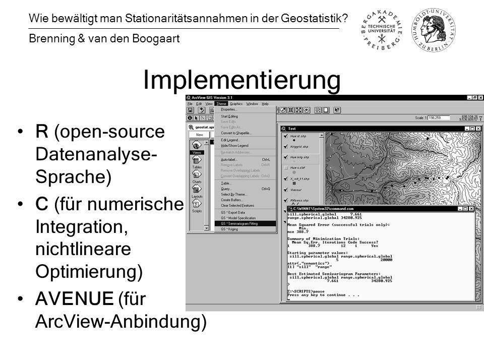 Implementierung R (open-source Datenanalyse- Sprache) C (für numerische Integration, nichtlineare Optimierung) AVENUE (für ArcView-Anbindung) Wie bewältigt man Stationaritätsannahmen in der Geostatistik.