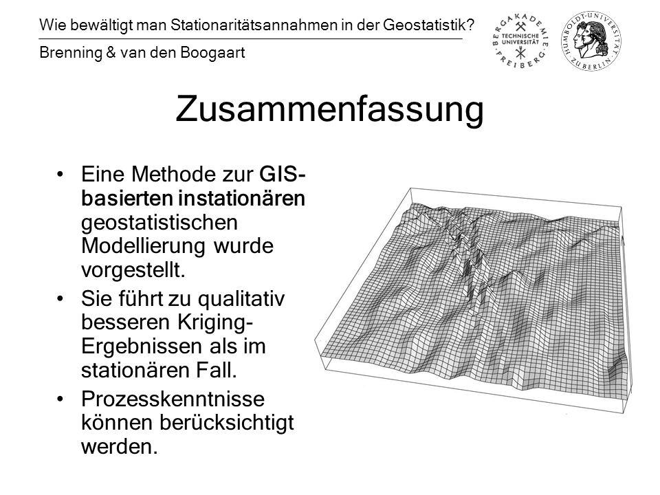 Zusammenfassung Eine Methode zur GIS- basierten instationären geostatistischen Modellierung wurde vorgestellt.