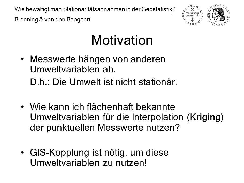 Motivation Messwerte hängen von anderen Umweltvariablen ab.
