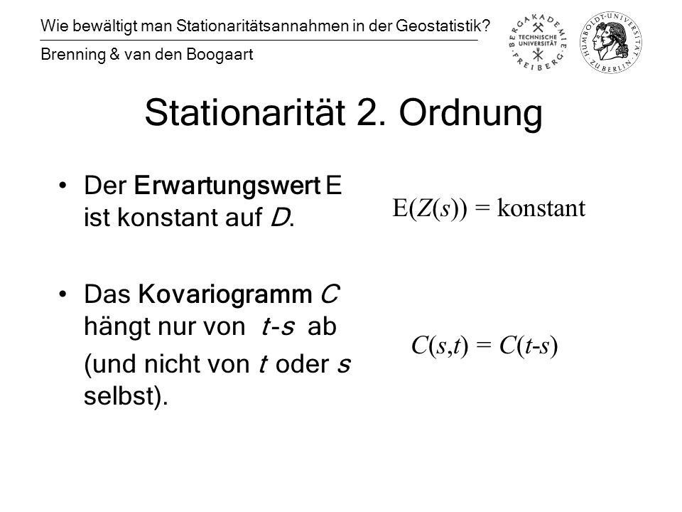 Stationarität 2. Ordnung Der Erwartungswert E ist konstant auf D.