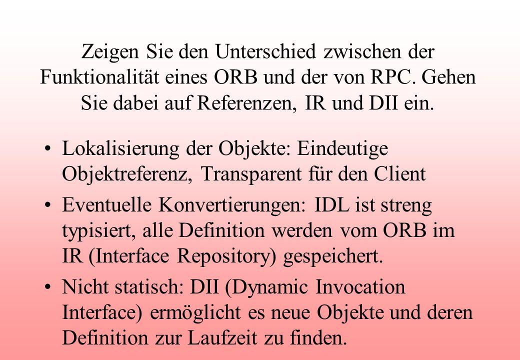 Zeigen Sie den Unterschied zwischen der Funktionalität eines ORB und der von RPC.
