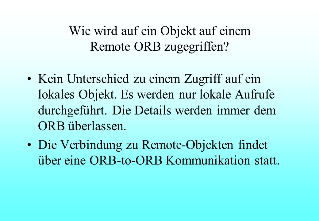 Wie wird auf ein Objekt auf einem Remote ORB zugegriffen.