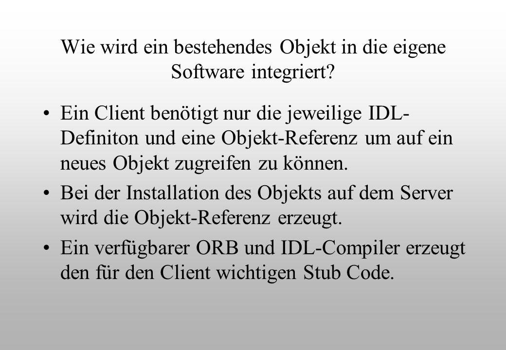 Wie wird ein bestehendes Objekt in die eigene Software integriert.