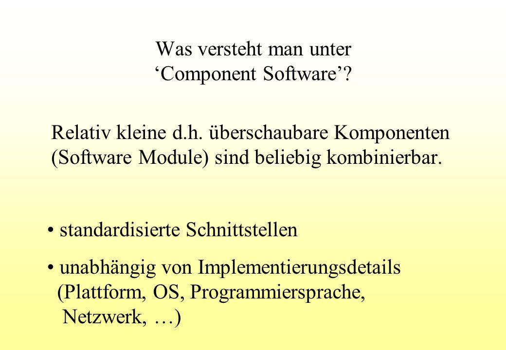 Was versteht man unter Component Software. Relativ kleine d.h.