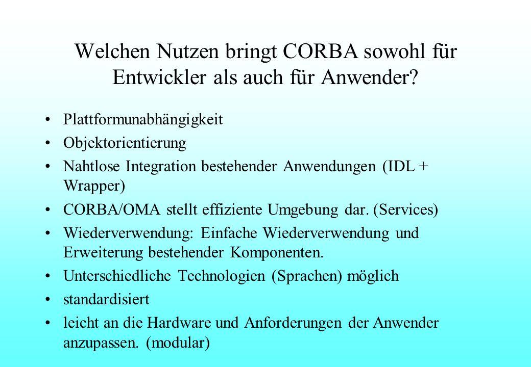 Welchen Nutzen bringt CORBA sowohl für Entwickler als auch für Anwender.