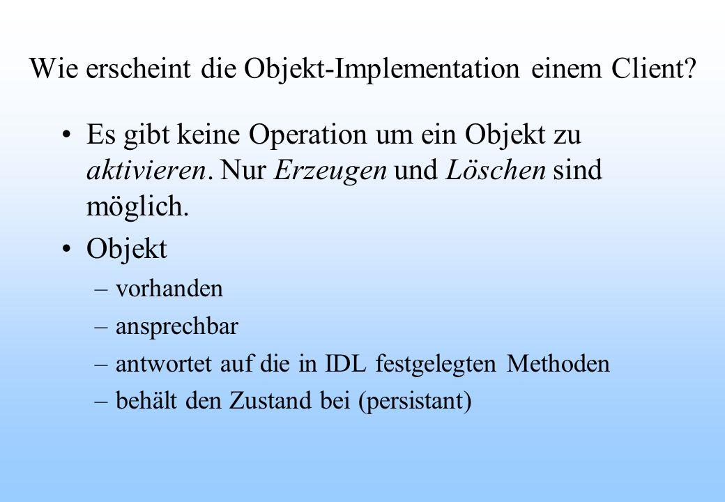 Wie erscheint die Objekt-Implementation einem Client.