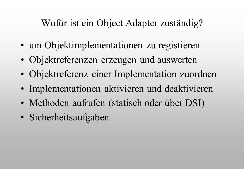 Wofür ist ein Object Adapter zuständig.