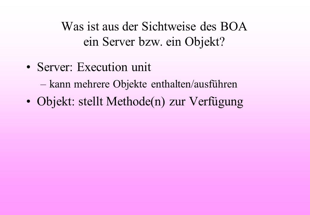 Was ist aus der Sichtweise des BOA ein Server bzw.