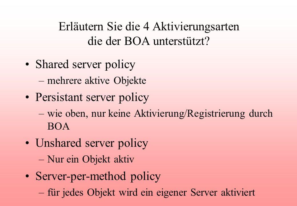 Erläutern Sie die 4 Aktivierungsarten die der BOA unterstützt.
