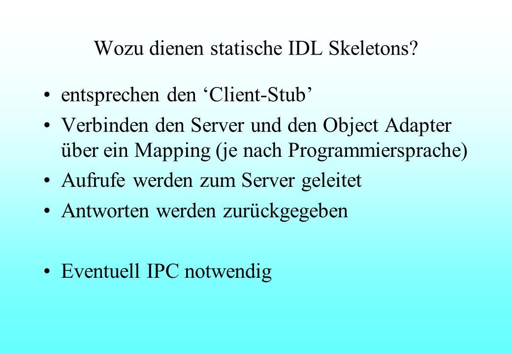 Wozu dienen statische IDL Skeletons.