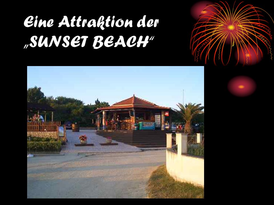 Eine Attraktion der SUNSET BEACH