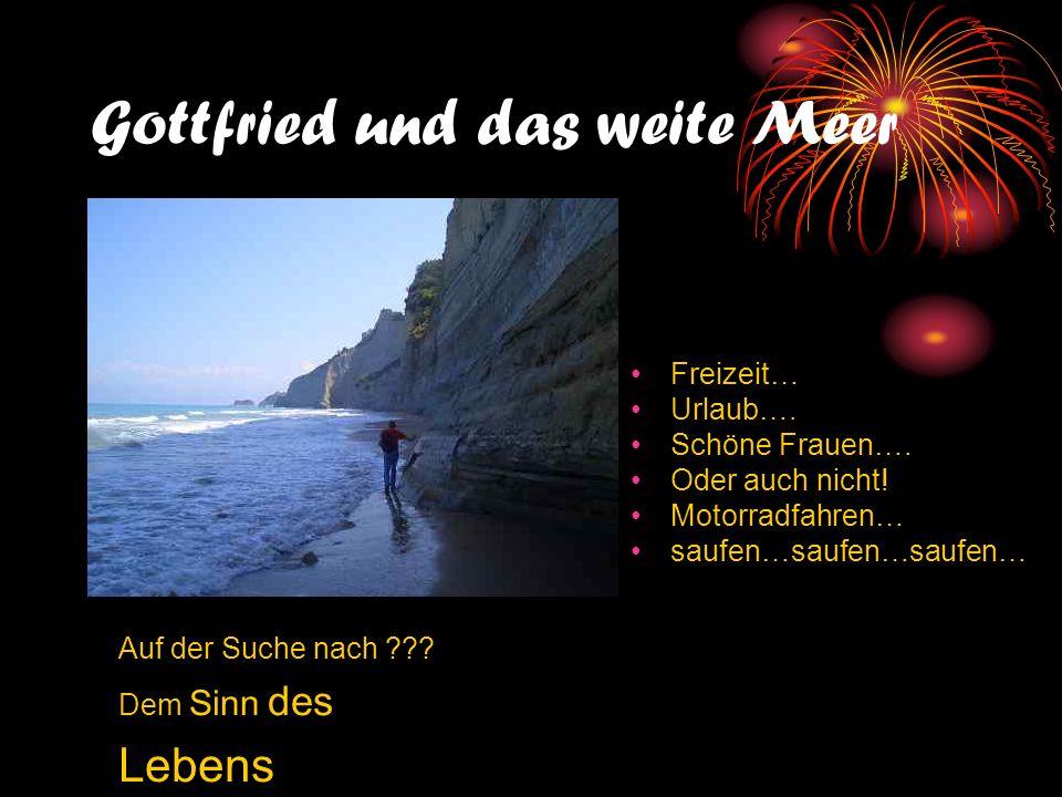 Gottfried und das weite Meer Auf der Suche nach .