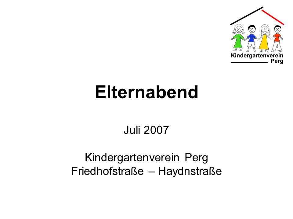 Elternabend Juli 2007 Kindergartenverein Perg Friedhofstraße – Haydnstraße