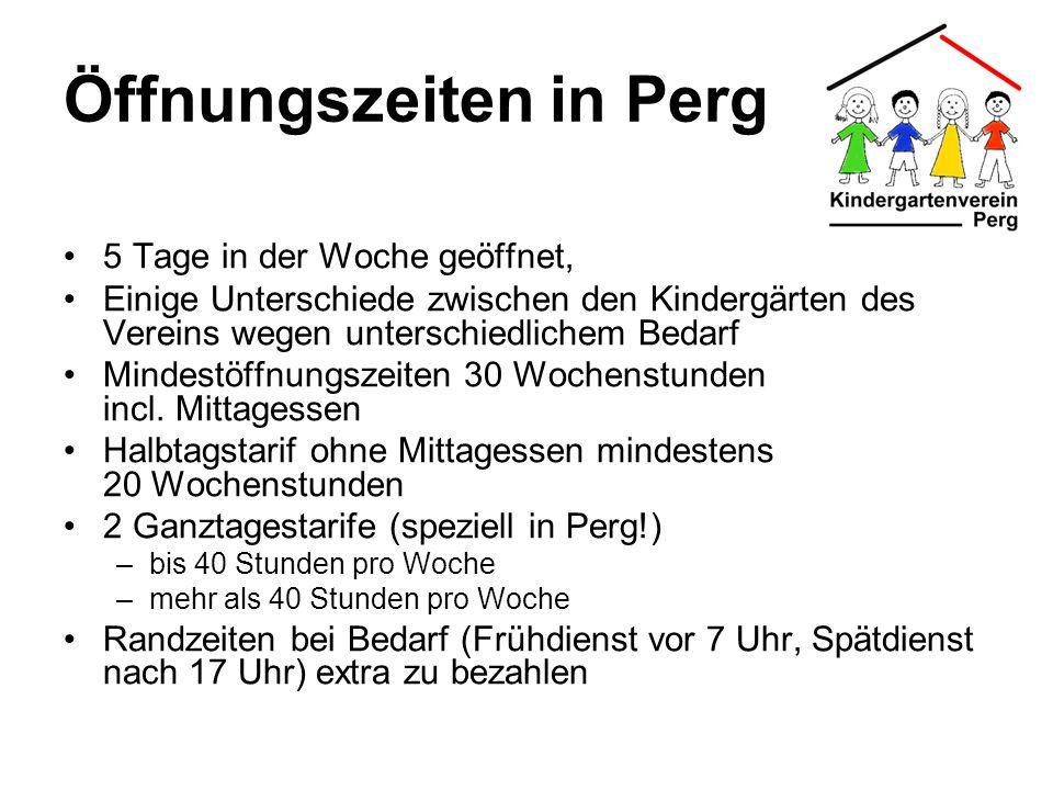 Öffnungszeiten in Perg 5 Tage in der Woche geöffnet, Einige Unterschiede zwischen den Kindergärten des Vereins wegen unterschiedlichem Bedarf Mindestö
