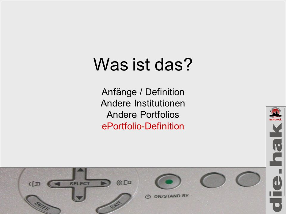Was ist das? Anfänge / Definition Andere Institutionen Andere Portfolios ePortfolio-Definition