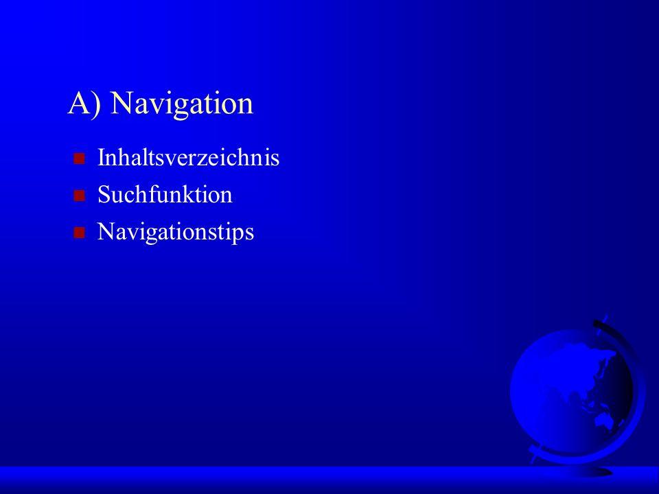 A) Navigation n Inhaltsverzeichnis n Suchfunktion n Navigationstips