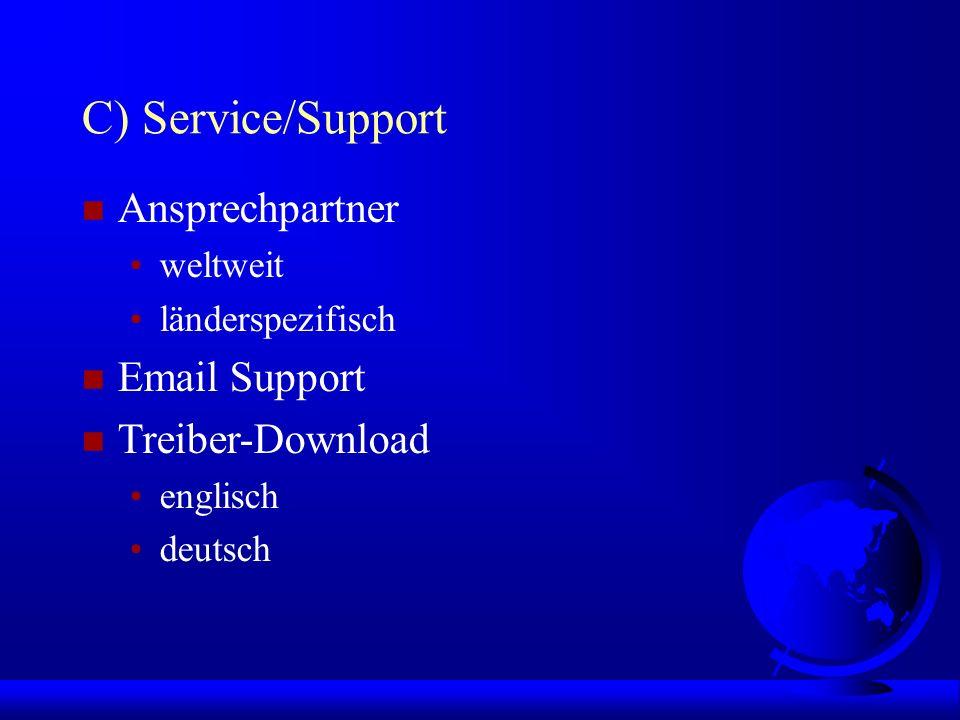 C) Service/Support n Ansprechpartner weltweit länderspezifisch n Email Support n Treiber-Download englisch deutsch