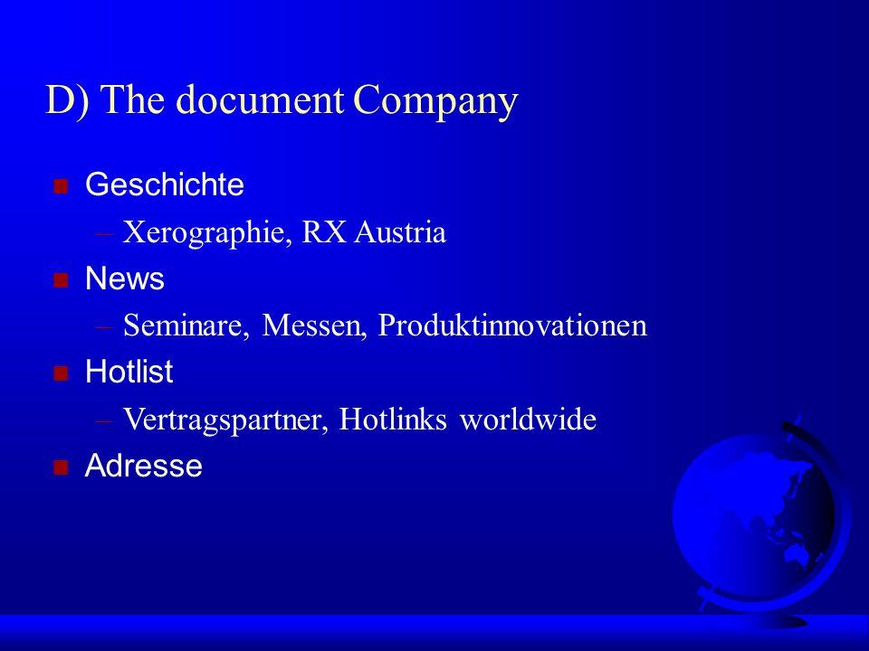 D) The document Company n Geschichte –Xerographie, RX Austria n News –Seminare, Messen, Produktinnovationen n Hotlist –Vertragspartner, Hotlinks world