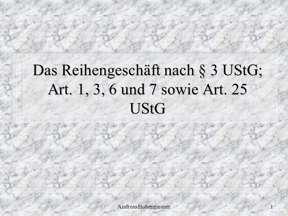 Andreas Hohengassner1 Das Reihengeschäft nach § 3 UStG; Art. 1, 3, 6 und 7 sowie Art. 25 UStG