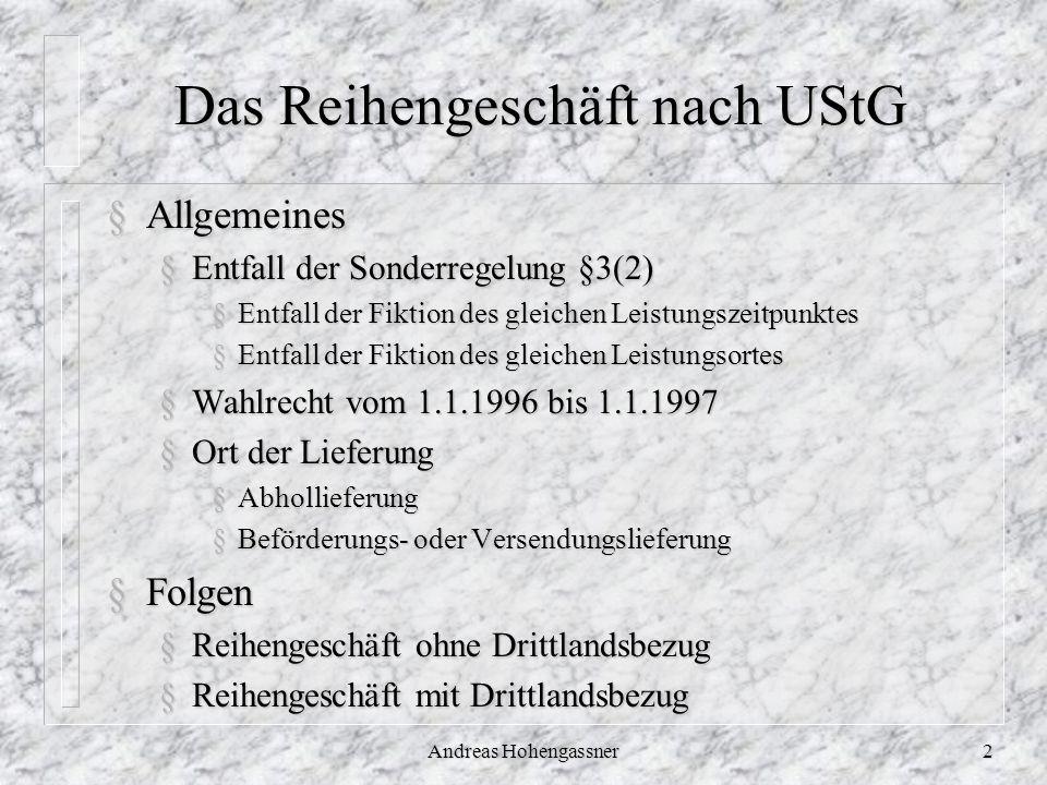 Andreas Hohengassner2 Das Reihengeschäft nach UStG §Allgemeines §Entfall der Sonderregelung §3(2) §Entfall der Fiktion des gleichen Leistungszeitpunkt