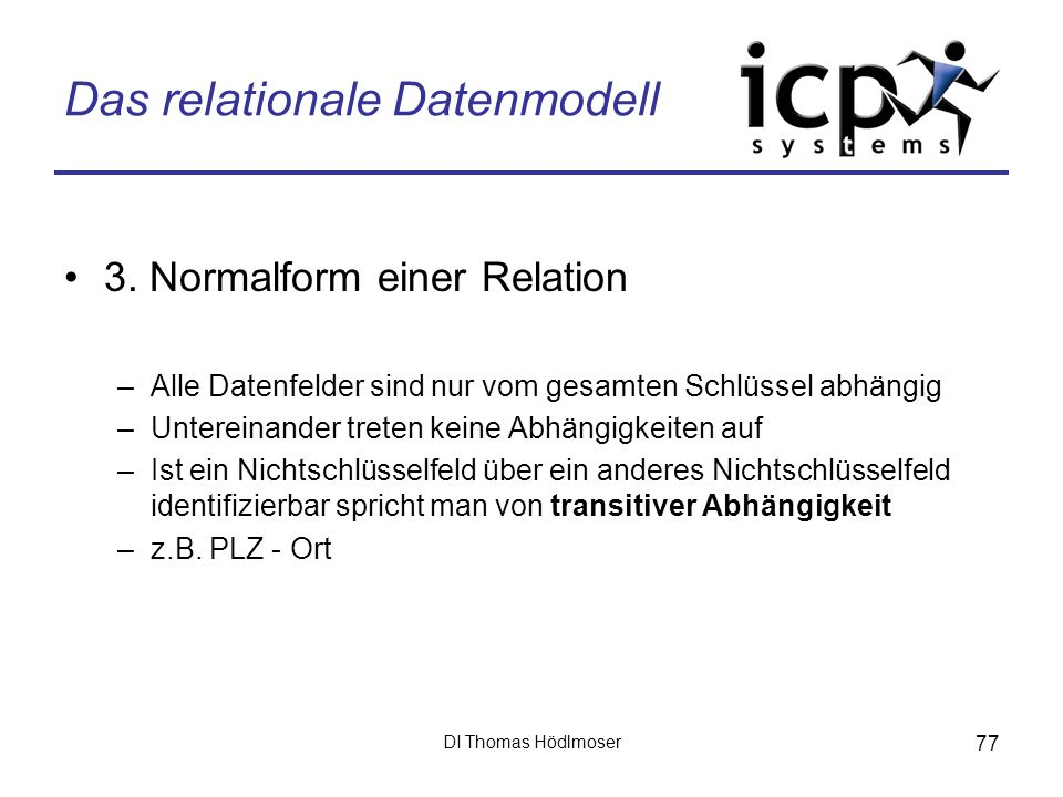 DI Thomas Hödlmoser 77 Das relationale Datenmodell 3.