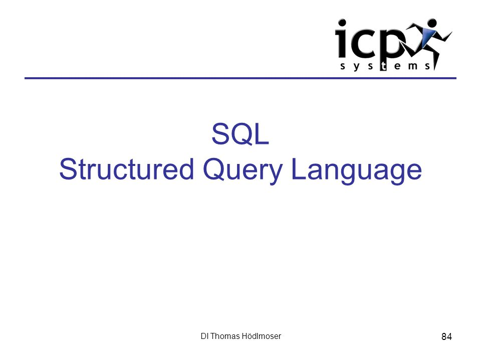 DI Thomas Hödlmoser 84 SQL Structured Query Language