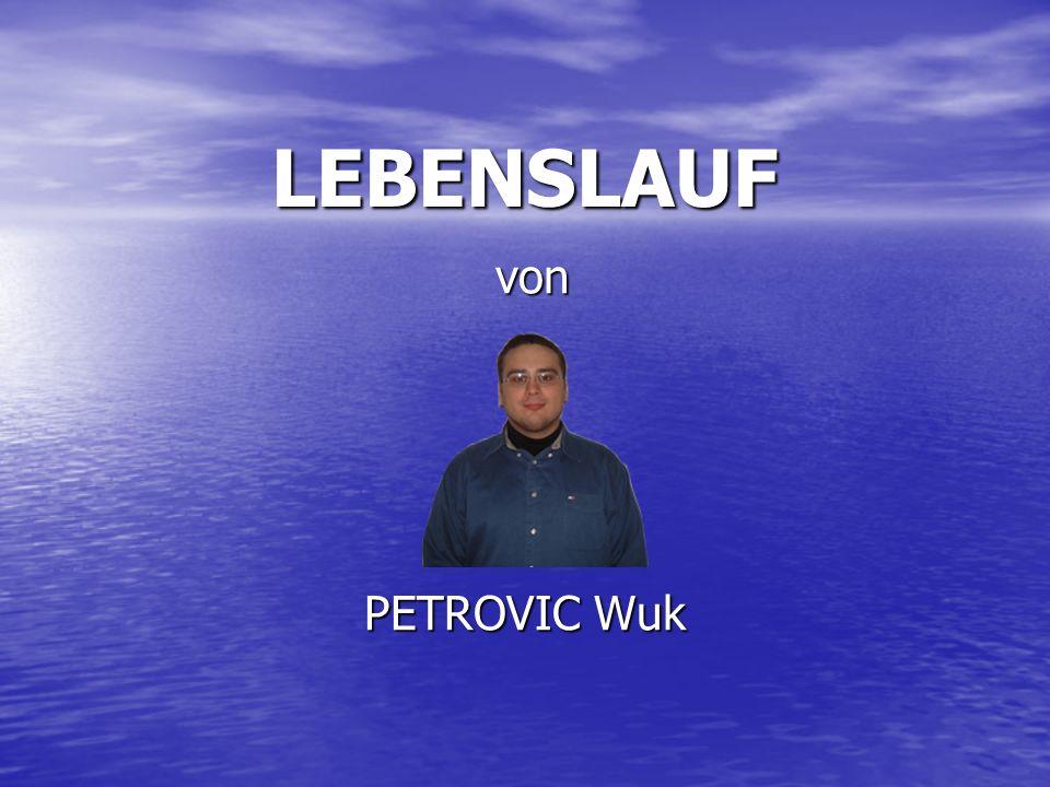 LEBENSLAUF von von PETROVIC Wuk