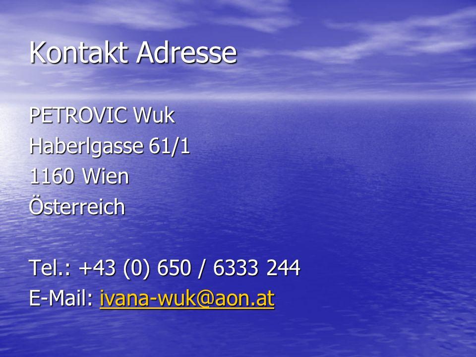 Kontakt Adresse PETROVIC Wuk Haberlgasse 61/1 1160 Wien Österreich Tel.: +43 (0) 650 / 6333 244 E-Mail: ivana-wuk@aon.at ivana-wuk@aon.at