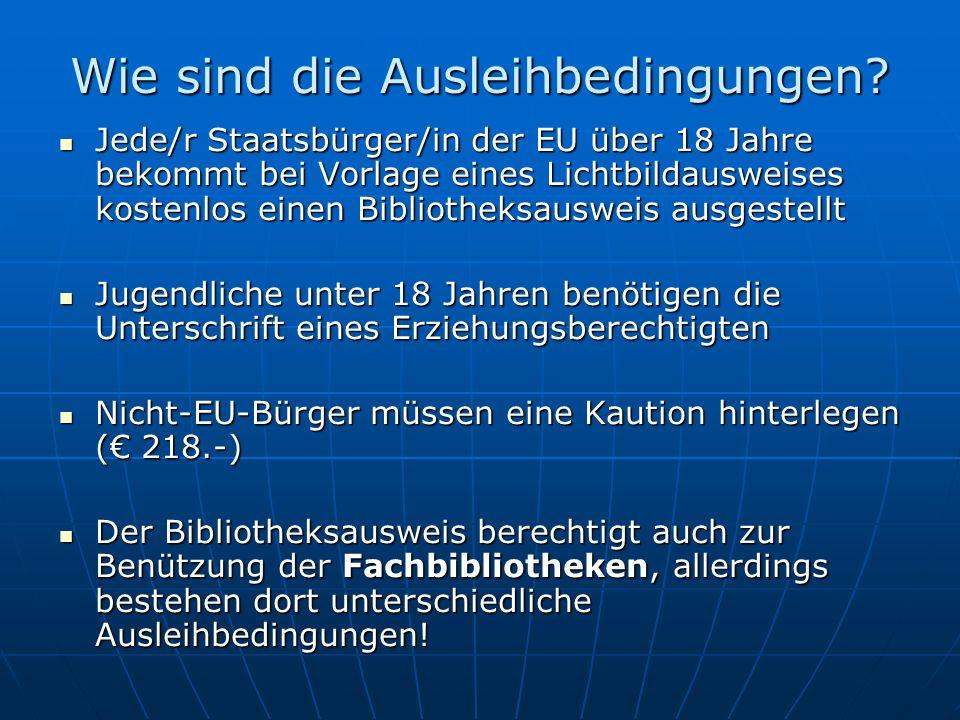 Wie sind die Ausleihbedingungen? Jede/r Staatsbürger/in der EU über 18 Jahre bekommt bei Vorlage eines Lichtbildausweises kostenlos einen Bibliotheksa