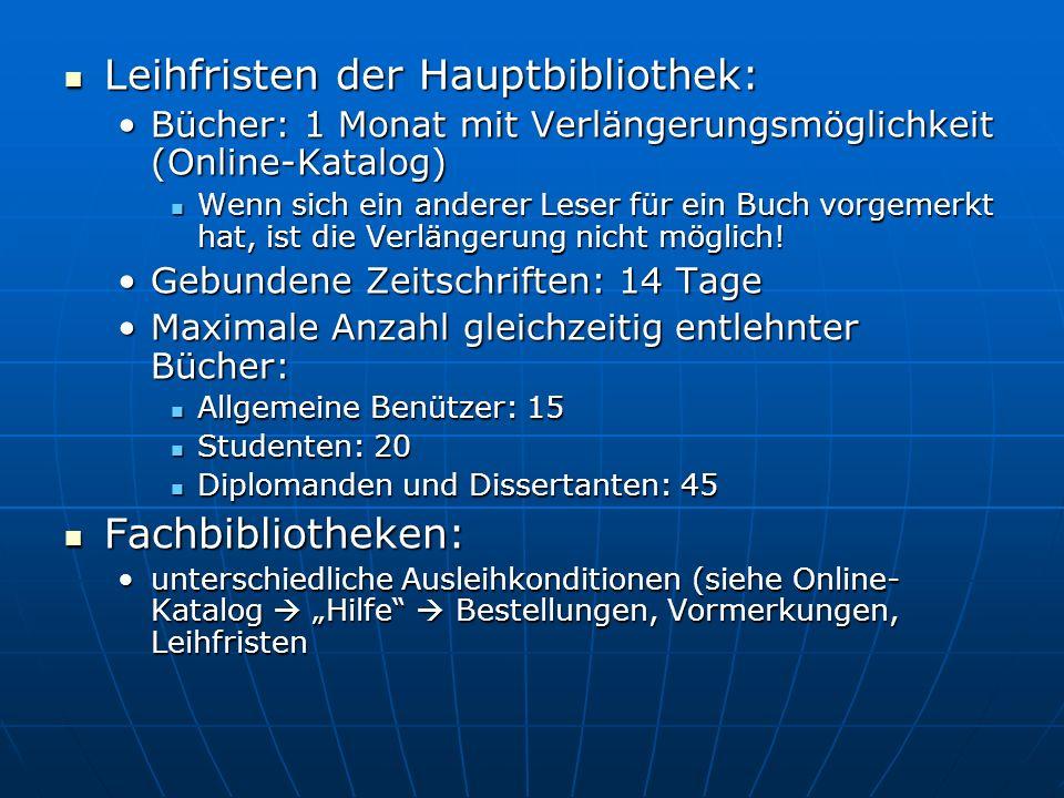 Leihfristen der Hauptbibliothek: Leihfristen der Hauptbibliothek: Bücher: 1 Monat mit Verlängerungsmöglichkeit (Online-Katalog)Bücher: 1 Monat mit Ver