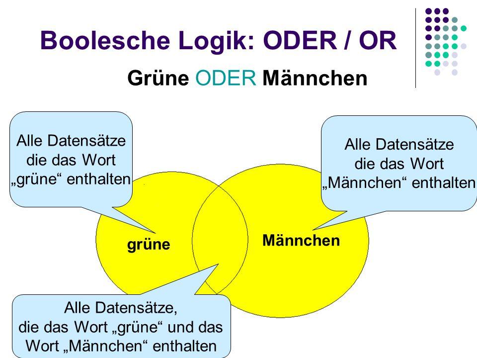 Boolesche Logik: UND / AND Mit dem Kommando UND können zwei oder mehrere Begriffe verknüpft werden. Die UND-Verknüpfung bedeutet, dass alle Suchbegrif